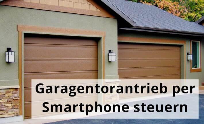 Garagentor Fernbedienung Nachrüsten : garagentorantrieb per smartphone steuern so einfach ~ Aude.kayakingforconservation.com Haus und Dekorationen